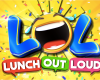 'Lunch Out Loud'